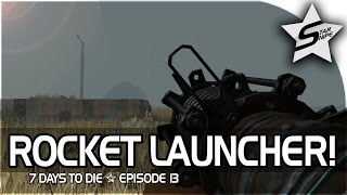 7 days to die xbox one gameplay part 13 rocket launcher hype