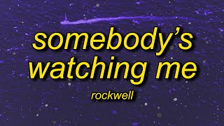 Download Rockwell - Somebody's Watching Me (Lyrics)   i always feel like somebody's watching me