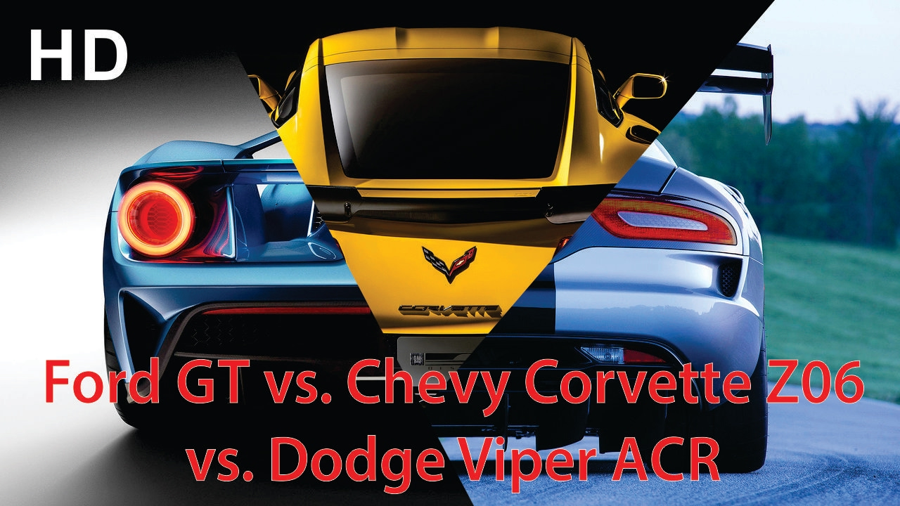 2017 ford gt vs chevy corvette z06 vs dodge viper acr youtube. Black Bedroom Furniture Sets. Home Design Ideas