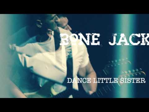 Bone Jack - Dance Little Sister