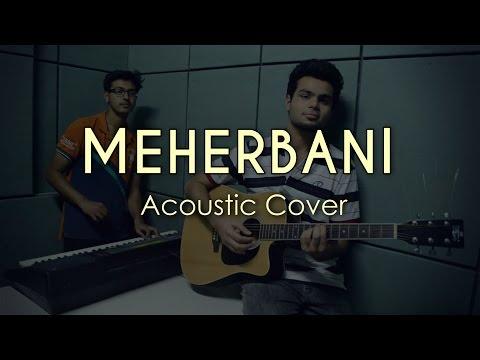 Meherbani | The Shaukeens | Acoustic Cover