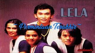 Download lagu LELA - Permintaan Terakhir