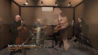 """Şems Trio feat. Gizem Coşkun """"Çarşambayı Sel Aldı"""""""