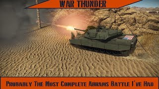 War Thunder - The Most Complete Abrams Battle I've Had