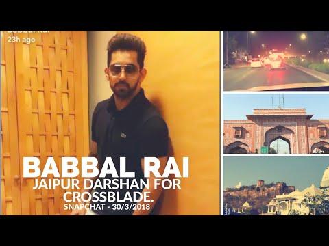 Babbal Rai Jaipur Darshan for CrossBlade, Snapchat - 30/3/2018