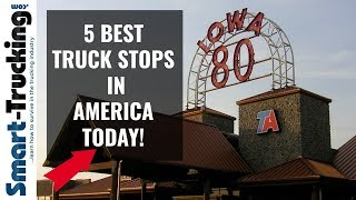 The 5 Best Truck Stops in America (in 2019!)