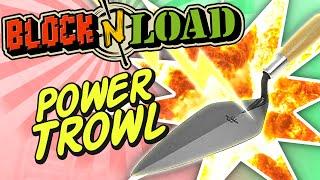 Block N Load - Power Trowl