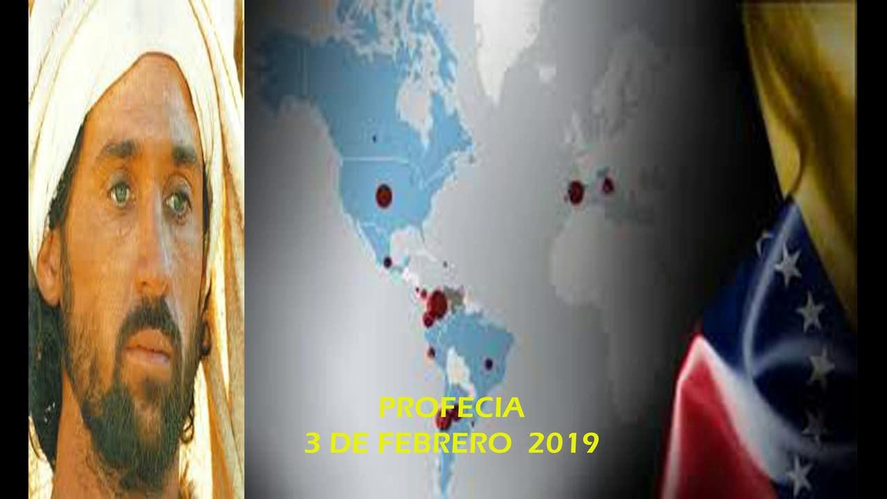PROFECIA DEL 3 DE FEBRERO DE 2019 PARA VENEZUELA Y EL MUNDO