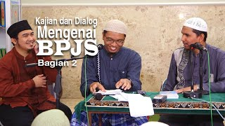 Dialog Ilmiah Mengenai BPJS Kesehatan (2) - Dr. Erwandi Tarmizi & Dr. Muhammad Ariffudin, Sp.OT