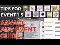 SAVAGE ADVENTURE EVENT GUIDE!! GET EVERYTHING!
