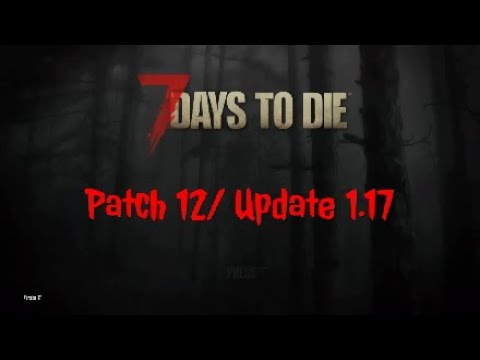 7 Days to Die | Console Patch 12/1.17 Review #1