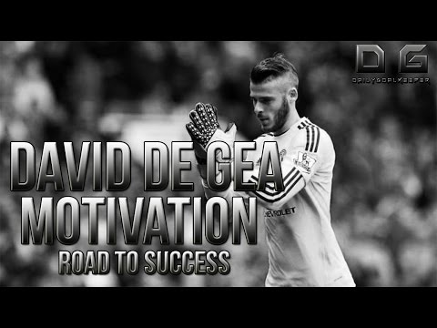 David De Gea Motivational Video - Road To Success