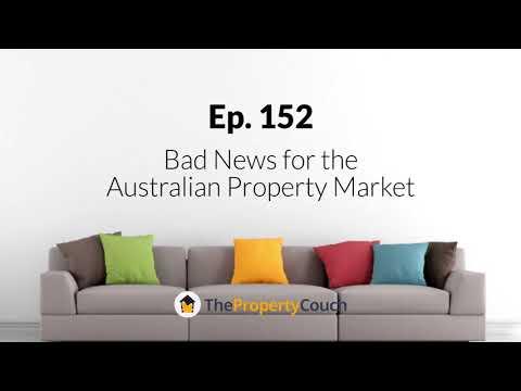 Ep. 152   Bad News for The Australian Property Market