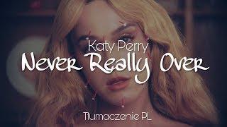 Katy Perry - Never Really Over (Tłumaczenie PL)