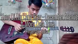 Kung Di Rin Lang Ikaw - December Avenue (Fingerstyle Guitar) cover