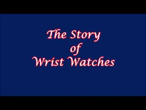 The Story Of Wrist Watches