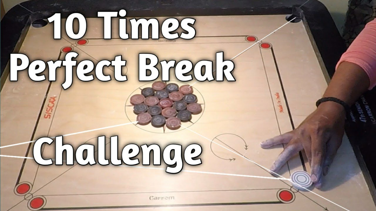 10 Times Perfect Break Challenge in Carrom