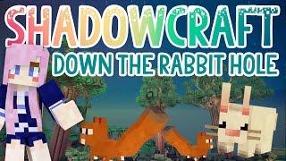 Down the Rabbit Hole | Shadowcraft 2.0 | Ep.18