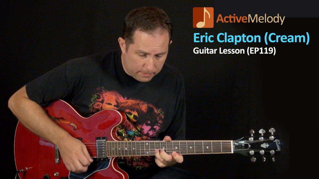 Cream Style Eric Clapton Blues Guitar Lesson Ep119 Youtube