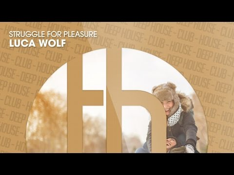 Luca Wolf - Struggle For Pleasure (Official)