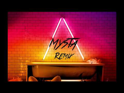 Axwell Λ Ingrosso  How Do You Feel Right Now Mysta Remix