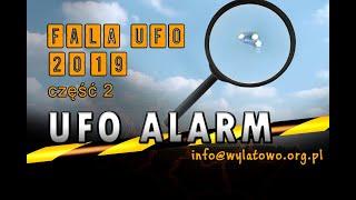 UFO ALARM - Fala UFO 2019 część druga / Polska Poland