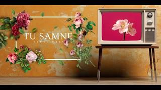 Tu Samne (Kamal Khan) Mp3 Song Download