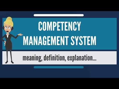 What is COMPETENCY MANAGEMENT SYSTEM? What does COMPETENCY MANAGEMENT SYSTEM mean?