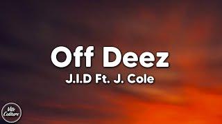 J.I.D - Off Deez ft. J. Cole [Lyrics]