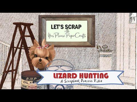 Let's Scrap | Layout #4 | Lizard Hunting | A Scrapbook Process Video