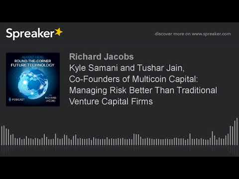 Kyle Samani and Tushar Jain, Co-Founders of Multicoin Capital: Managing Risk Better Than Traditional
