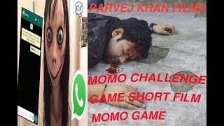 Momo Challenge Game Short Film I Parvej Khan