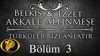 Türküler Bizi Anlatır Bölüm 3 - Belkıs Akkale - İzzet Altınmeşe 2016