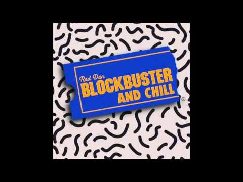 Rad Dan - Blockbuster and Chill