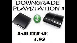 DOWNGRADE + JAILBREAK PS3 OFW 4.82
