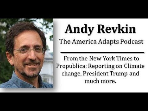 Andy Revkin on America Adapts:  A podcast with the legendary climate change reporter – From...