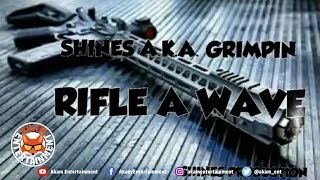 Shines Aka Grim Pin - Rifle A Wave (Jahvillani & Chronic law Diss) January 2019