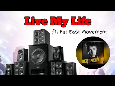 Justin Bieber - Live My Life ft. Far East Moments
