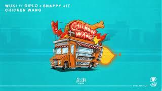 Wuki - Chicken Wang (ft. Diplo + Snappy Jit)