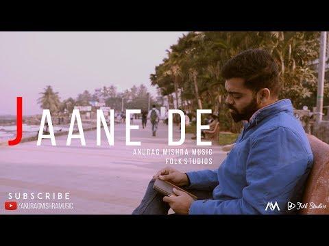 Jaane De (Cover) - Atif Aslam~ Qarib Qarib Single | Anurag Mishra Music | Gourav Azad | Folk Studios