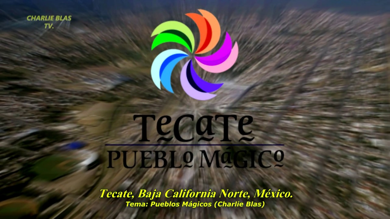 04- Pueblos Mágicos de Baja California Norte