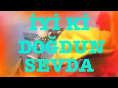 İyi ki Doğdun SEVDA :) 2. Versiyon Komik Doğum Günü Mesajı ,DOĞUMGÜNÜ VİDEOSU Made in Turkey :) 🎂