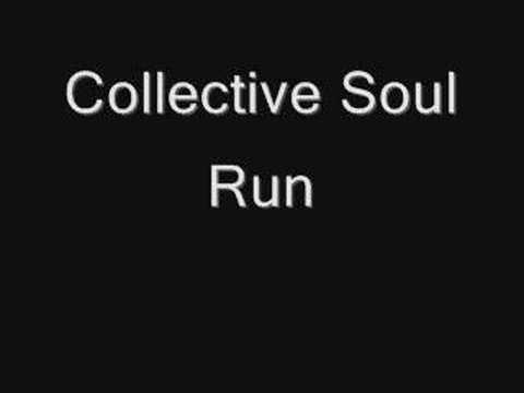 Collective Soul- Run