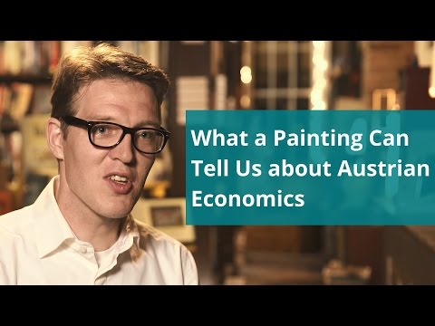 What a Painting Can Tell Us about Austrian Economics