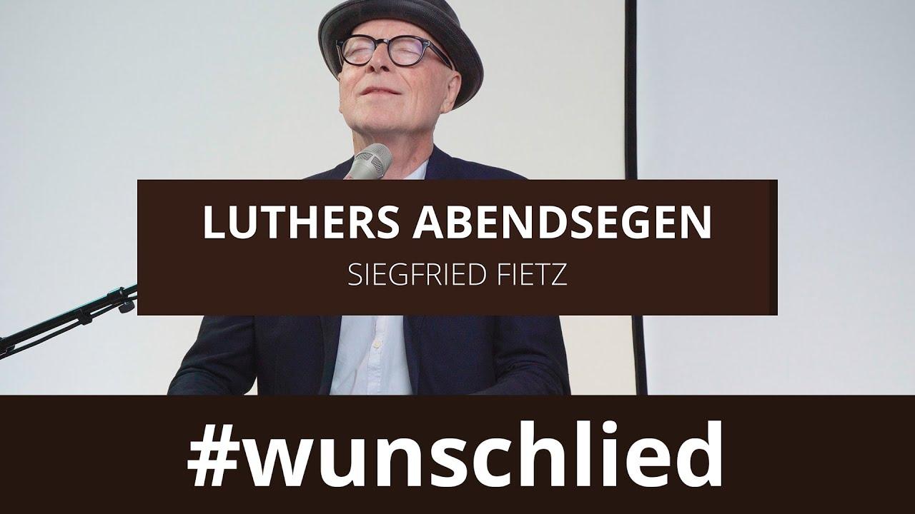 Siegfried Fietz singt 'Luthers Abendsegen' #wunschlied
