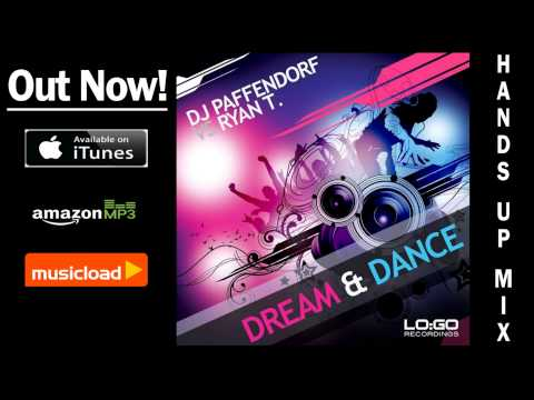DJ Paffendorf Vs. Ryan T. - Dream & Dance (Hands Up Mix) /// VÖ: 21.02.2014