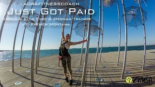 Just Got Paid - Sigala & Ella Eyre & Meghan Trainor ft. French Montana - Zumba - Laurafitnesscoach Video