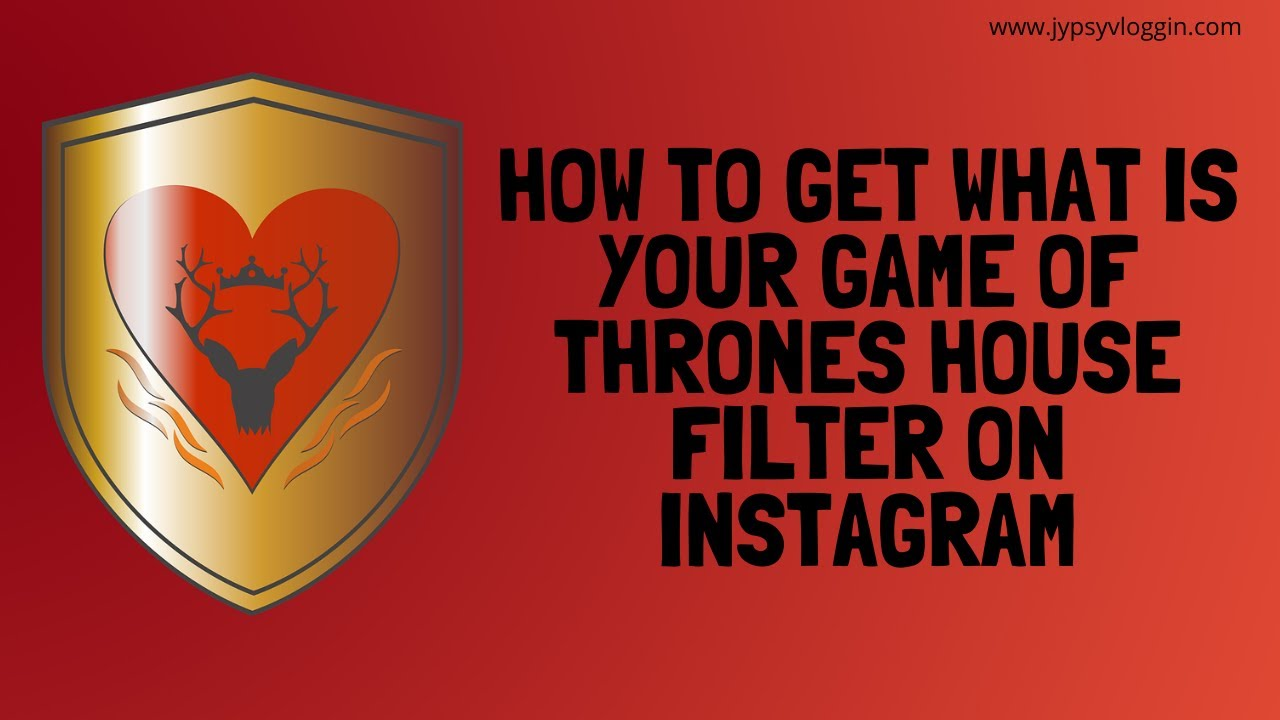 How To Get What Is Your Game Of Thrones House Filter On Instagram
