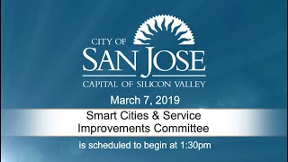 Smart Cities & Service Improvements Committee meeting – March 7, 2019
