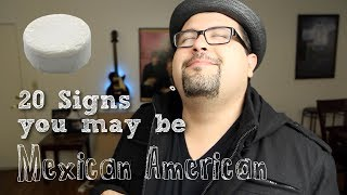 20 Signs You May Be Mexican American [Oh So Mexican]